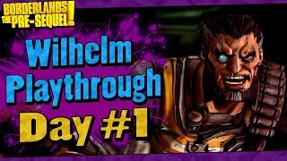 Borderlands The Pre-Sequel | Wilhelm Playthrough Funny Moments And Drops | Day #1