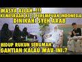 KEMESRAAN & KEAKRABAN KE 3 PEREMPUAN INDONESIA YG DINIKAHI SYEH ARAB |GANTIAN KALAU MAU INI.?