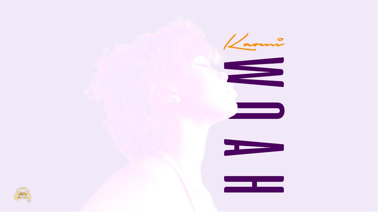 DOWNLOAD Kaomi – Woah (Official Audio) Mp3 • More Naija song