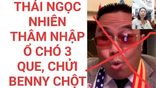 Thái Ngọc Nhiên vào động 3 que CCCĐ chửi Benny Trương
