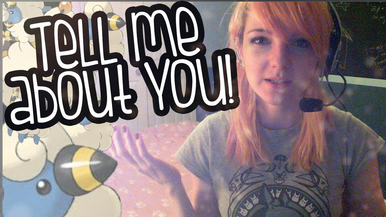 Tell Me About You! Tag Video :3 - I TAG YOU ALL. THAT MEANS YOU HAVE TO DO IT NOW. DO IT NOWWWWWW
