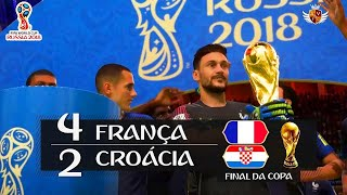 FRANÇA 4 x 2 CROÁCIA NO FIFA 18 - FINAL DA COPA | NARRAÇÃO DO GALVÃO BUENO NO FIFA 18 WORLD CUP