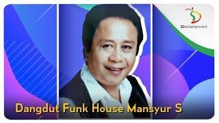 Dangdut Funk House Mansyur S | Kompilasi