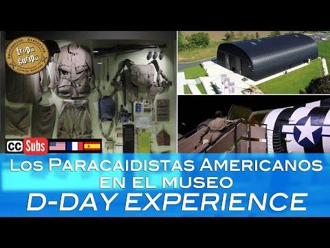 LOS PARACAIDISTAS AMERICANOS EN EL MUSEO D-DAY EXPERIENCE (Saint-Côme-du-Mont, Normandía)