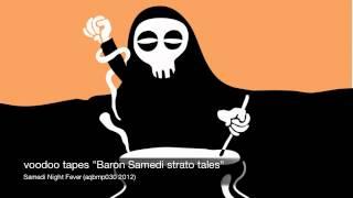 VOODOO TAPES - Baron Samedi strato tales