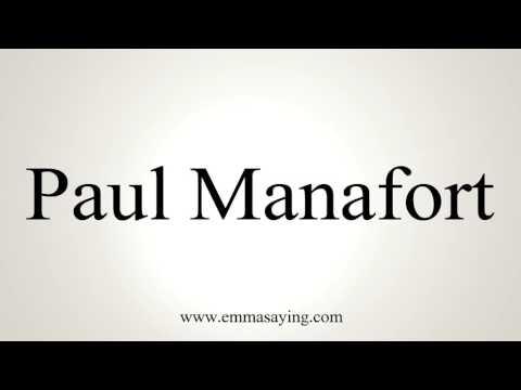 How to Pronounce Paul Manafort