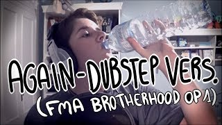 『Again』 YUI FMA Brotherhood OP 1  - Dubstep Cover『SHiRO』