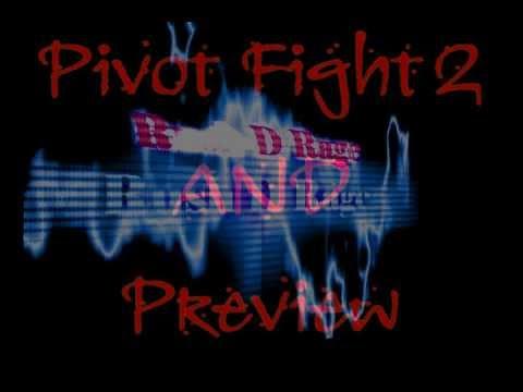 Pivot Fight 2