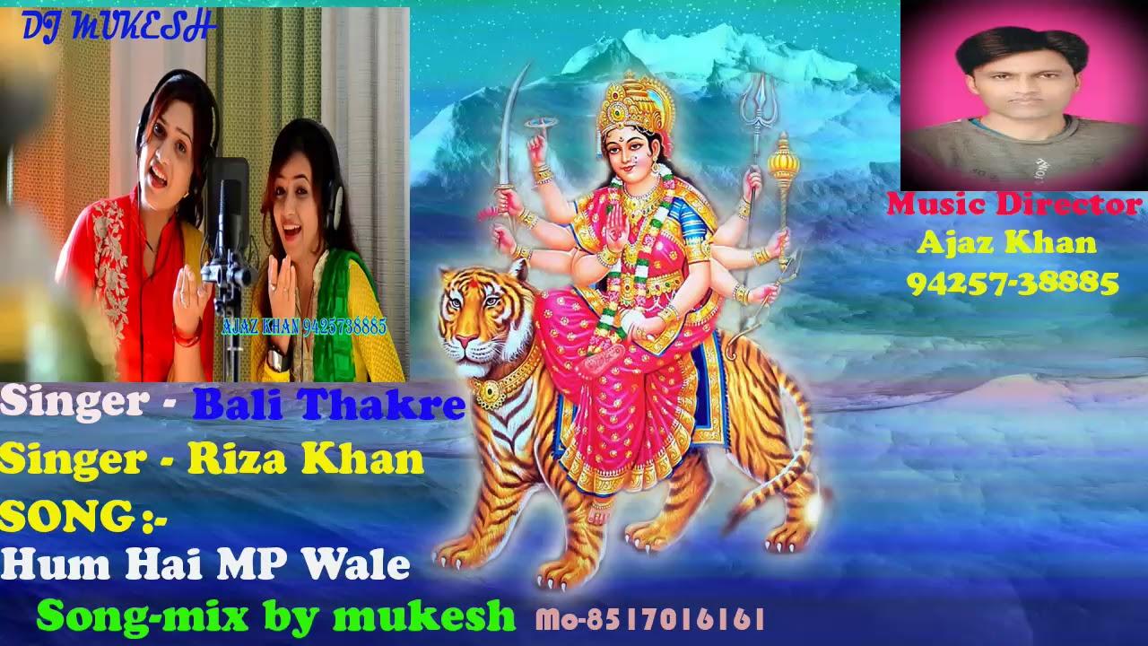Hum Hai Mp Wale Riza Khan Bali Thakre Dj Mukesh