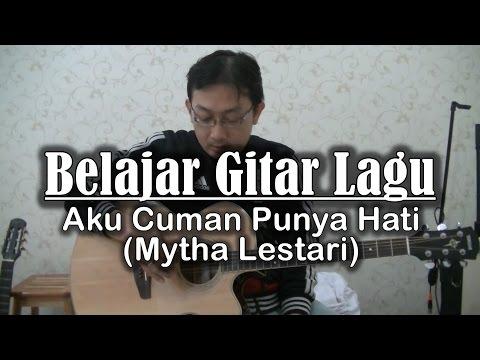 Belajar Gitar Lagu - Aku cuma punya hati (Mytha Lestari)