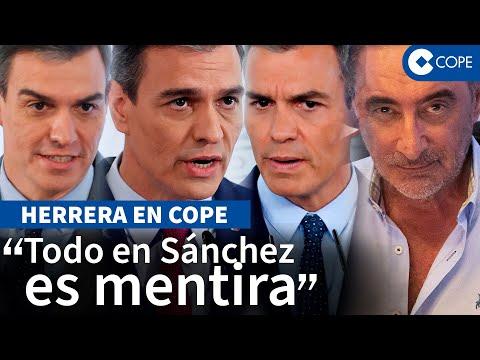 Carlos Herrera desmonta los ataques de Pedro Sánchez