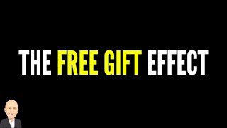 The Free Gift Effect
