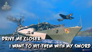 World of Warships - Drive Me Closer, I Want To Hit Them With My Sword