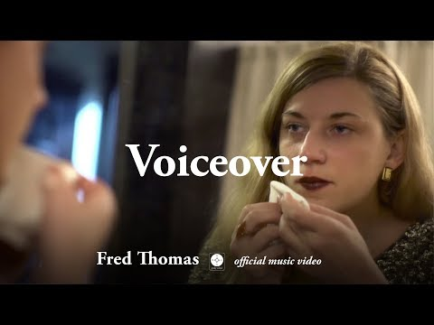 Fred Thomas - Voiceover [OFFICIAL MUSIC VIDEO]