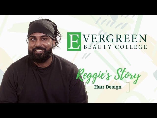Reggie's Hair Design Story | Evergreen Beauty College