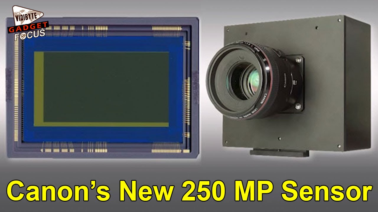 Canon Develops a New 250-megapixel Sensor - YouTube