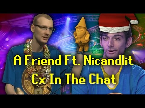 Nicandlit Ft A Friend  Cx In The Chat
