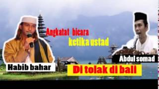 Download Video Reaksi Habib Bahar  ketika Ust.abdul somad Ditolak di Bali MP3 3GP MP4