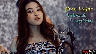 PRAU LAYAR - Masindo Acoustic feat. Sasya Arkhisna