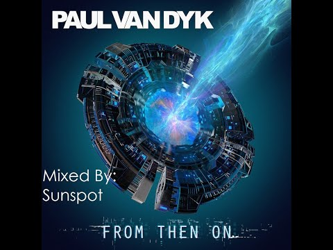 Paul van Dyk present... From Then On (Mixed By: Sunspöt)