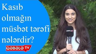 SORĞU:KASIB OLMAĞIN MÜSBƏT TƏRƏFLƏRİ-QƏBƏLƏ TV