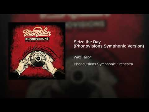 Seize the Day Phonovisions Symphonic Version