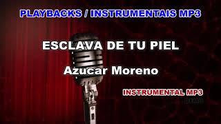 ♬ Playback / Instrumental Mp3 - ESCLAVA DE TU PIEL - Azucar Moreno