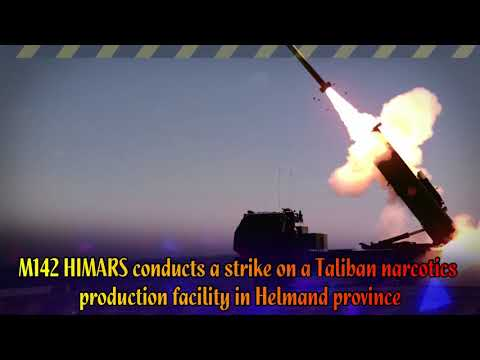 M142 HIMARS conducts a strike on a Taliban narcotics production facility in Helmand province