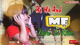 Chúc Mừng Ngày Phụ Nữ Việt Nam 20/10 - Bé Gái 3 tuổi Hà Anh hát về Mẹ Mới Nhất 2017