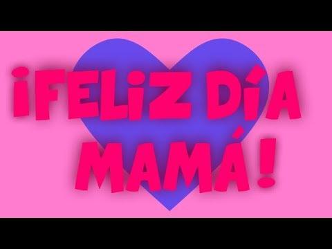 Para Mamá (video Musical) / ¡Feliz Día A Todas Las Madres!