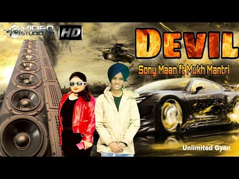 DEVIL ( Full Video in.) Sony Maan feat Mukh Mantri | New Punjabi Song Video 2019