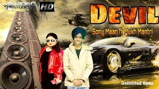 DEVIL ( Full in.) Sony Maan feat Mukh Mantri | New Punjabi Song 2019