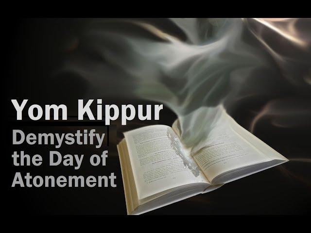 Demystifying Yom Kippur