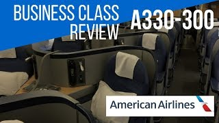 AMERICAN AIRLINES BUSINESS CLASS REVIEW A330-300