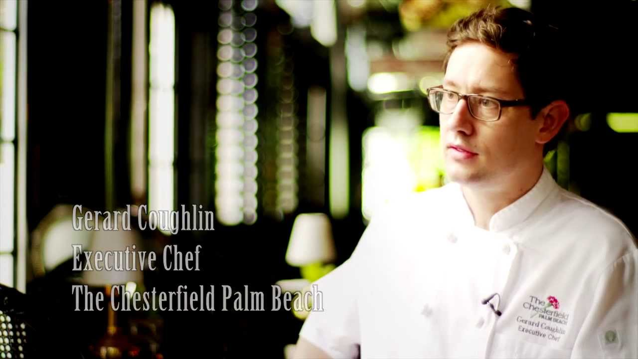 Interview with Executive Chef Gerard Coughlin The Chesterfield Palm Beach