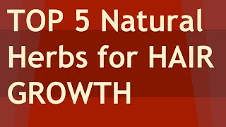 TOP 5 Natural Herbs For Hair Growth.  Best selection ever on herbs that help hair growth
