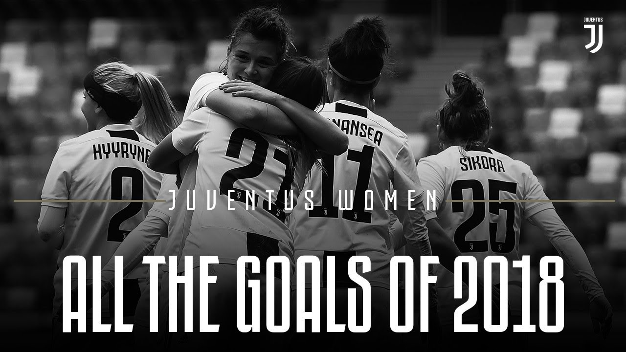 All The Juventus Women Goals Of 2018 Youtube