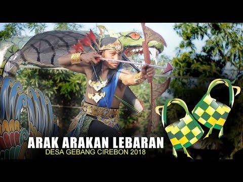 Arak Arakan (Edisi Lebaran) Desa Gebang Cirebon 2018 - Seru & Lucu Aksinya
