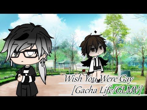 Wish You Were Gay-[Gacha Life/GLMV]