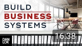 How To Build Systems In Your Business | Systemize Your Business Ep. 7