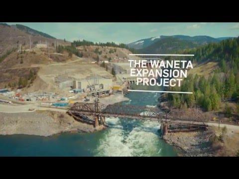 The Waneta Expansion Project / Suréquipement du barrage Waneta