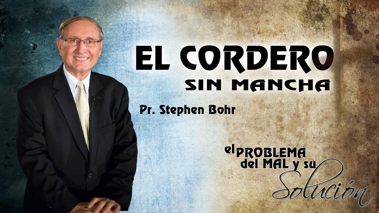 2/12 El Cordero sin Mancha | Serie El Problema del Mal y su Solucion - Pr Esteban Bohr