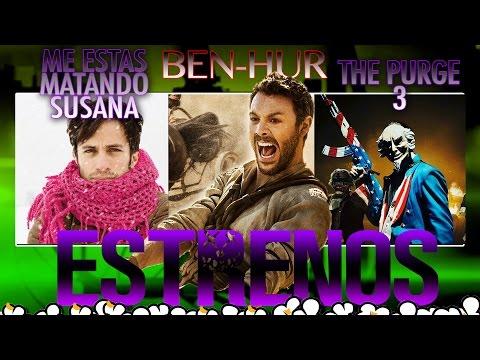 Ben-Hur, Me estas Matando Susana, Purge 3 y más