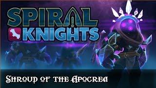 Spiral Knights: Shroud of the Apocrea