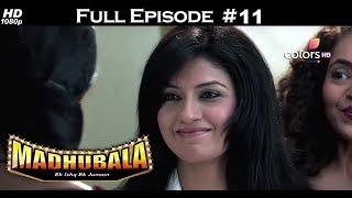 Download Video Madhubala - Full Episode 11 - With English Subtitles MP3 3GP MP4