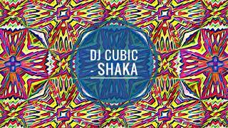 Dj Cubic - Shaka