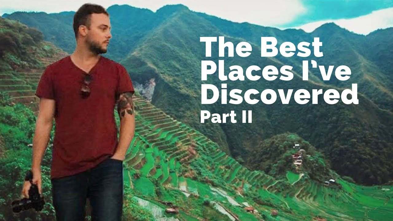 Best Places I've Discovered in 5 Years of Travel - Part II