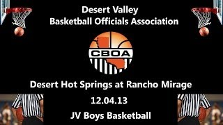 JV Boys Basketball   Desert Hot Springs vs Rancho Mirage   12 04 13