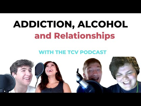 Relationships, Alcohol, and Addiction with Special Guests.
