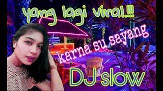 viral.!!!! karna su sayang vs goyang nasi padang DJ slow remix breakbeat